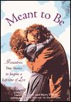 Dit artikel is geschreven door Joyce en Barry Vissell, de auteurs van: Meant to Be: Miraculous Stories to Inspire a Lifetime of Love