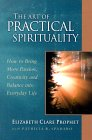 The Art of Practical Spirituality (A Pocket Guide to Practical Spirituality) by Elizabeth Clare Prophet with Patricia R. Spadaro.