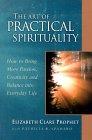 Die kuns van praktiese spiritualiteit ('n sakgids vir praktiese spiritualiteit) deur Elizabeth Clare-profeet met Patricia R. Spadaro.