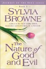 The Nature of Good and Evil by Sylvia Browne.