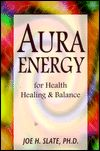Aura Energy For Health, Healing & Balance av Joe H. Slate.