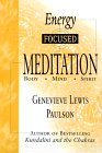 Energy Focused Meditation: Body Mind Spirit by Genevieve Lewis Paulson.
