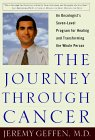 The Journey Through Cancer by Jeremy Geffen, M.D.